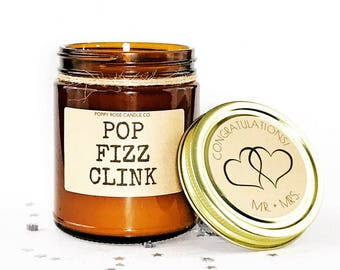 Pop Fizz Clink. Pop Fizz Clink Candle. Wedding Gift. Engagement Gift. Funny Candle. Engagement Candle. Personalized Candle.