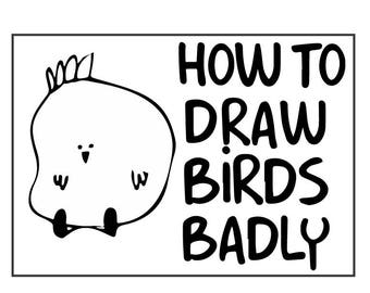 How To Draw Birds Badly - 48 stickers with drawing instructions to kickstart your creativity.