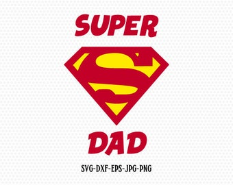 Father' Day, Super Dad, Super hero svg,Super Dad svg,superhero Dad svg ,for CriCut Silhouette cameo Files svg jpg png dxf