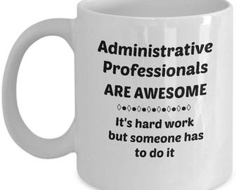 Administrative Professional Coffee Mug makes a Great Gift!