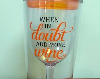 Insulated Wine Tumbler - When in doubt add more wine