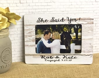 She Said Yes Personalized Frame- Engagement Frame- Wedding Frame- Personalized Engagement- Personalized Wedding- 5x7 Frame- 4x6 Frame