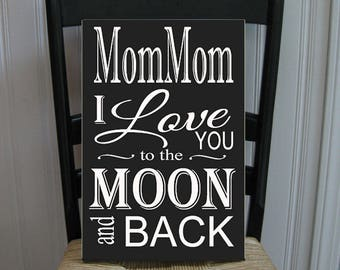 MomMom I Love You to the Moon and Back Grandmother  Handpainted Wood Sign 16 x 10.5