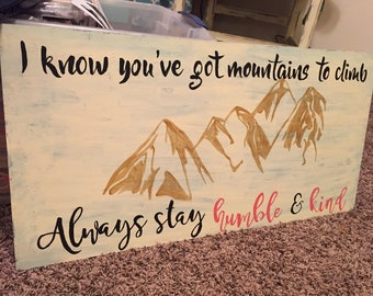 Always Stay Humble & Kind / Hand-Painted Wood Sign