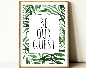 Be our guest print, typography art poster, digital download, instant download, tropical background, wedding poster, wedding art