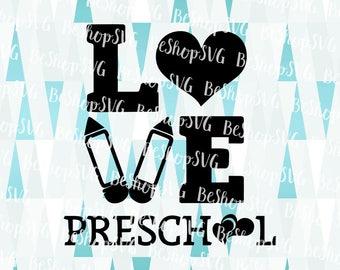 Love PreSchool SVG, Hearts SVG, Pre-K SVG, Back to school SvG, Kids Svg, Instant download, Eps - Dxf - Png - Svg