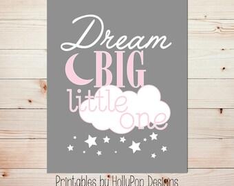 Dream big little one Girl nursery art Printable girl art Pink gray nursery art Girl wall art Baby girl wall art Printable kids decor #1786