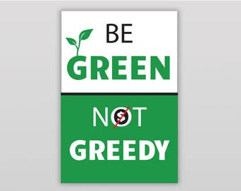 Be Green Not Greedy Poster