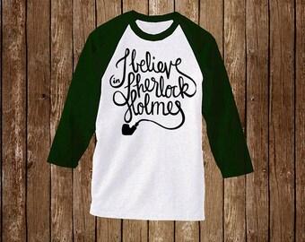 I believe in Sherlock Holmes. Raglan T-Shirt