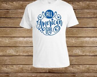 All American Girl T-shirt/4th of July Shirt/American Pride Shirt/Independence Day Shirt/Patriotic Shirt/America Shirt