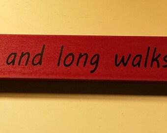 I love netflix and long walks to the fridge , 18 inch shelf sitter, wooden sign