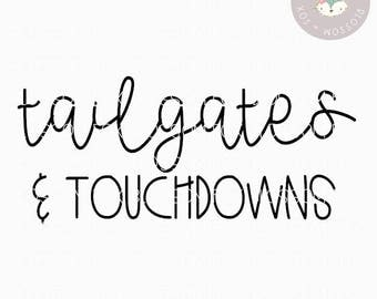 Football SVG, Tailgates and Touchdowns Svg, Fall is for Football SVG, Football Mom, Sports SVG, Friday Night Lights, Cutting File, Southern