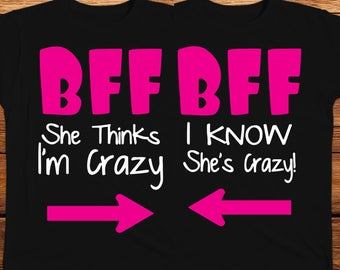 BFF She's Crazy T-Shirt