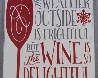 Wine is delightful