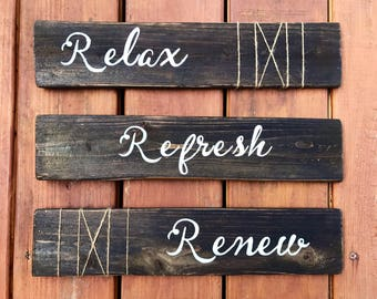 Rustic Bathroom Decor - Relax Refresh Renew Pallet Signs
