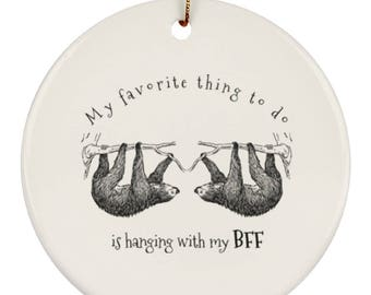 Funny Sloth Christmas Tree Ornament - Hanging With My BFF - Cute Gift Idea For Sloth Lovers And Best Friends