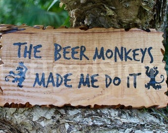 The Beer Monkeys Made Me Do It Reclaimed Timber Sign, Rustic, Handmade, Wood Signs, Words on Wood, Fun Signs, Gift Ideas, Man Cave