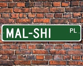 Mal-Shi, Mal-Shi Lover, Mal-Shi Sign, Custom Street Sign, Quality Metal Sign, Dog lover, Dog Owner gift, Gift for dog owner, Dog Sign