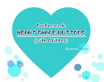Custom Heart shape pinback button badges (with Glitter)