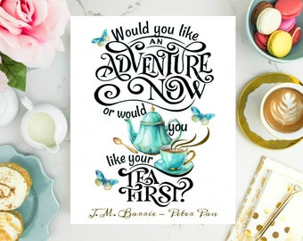 Would you like an adventure or would you like your tea first?