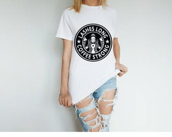 Lashes Long, Coffee Strong Ladies Tshirt~ Color Choice ~
