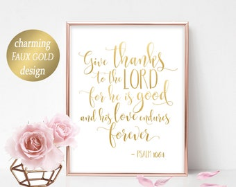 Give thanks to the Lord, Psalm 106:1, Bible Verse Printable Scripture Printable Thankfulness Printable Bible Verse Print Bible Typography