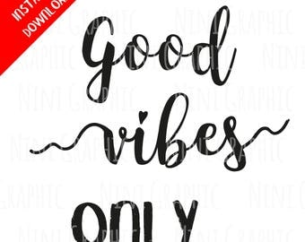 Good Vibes SVG for cricut & silhouette,Positive quote svg, motivational, inspirational quote svg, Sayings, baby,Png,Jpg,Dxf, Vector, Clipart