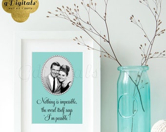 Audrey Hepburn Instant Download Quote, nothing is impossible, wall art, breakfast at Tiffany's bridal shower, 5x7. {Blue}