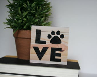 Wood Sign, Small Wood Sign, Tabletop Sign, Love with Pawprint