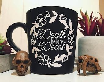 Death Before Decaf Quote Coffee Mug