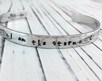 I am the Storm Inspirational Aluminum  Cuff Bracelet, Hand Stamped Bracelet, Motivational Bracelet, Inspirational Message Bracelet