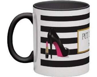 Just put on some Lipstick and Handle it Mug