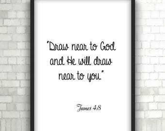 Bible verse printable | Draw near to God and He will draw near to you| James 4:8| digital art print |  Bible verse wall art | Printable art