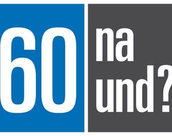 Einladung zum 60. Geburtstag: 60 na und?