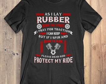 Mechanic T-Shirt: As I Lay Rubber Down the Street Protect My Ride