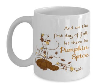 Funny Mug - 'And on the first day of fall, let there be Pumpkin Spice' Original Quote White 11oz Coffee Mug