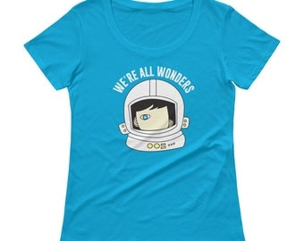 We're All Wonders Ladies' Scoopneck T-Shirt Choose Kind Kindness Motivation Friendship Positive Message anti bullying Wonder Movie Palacio