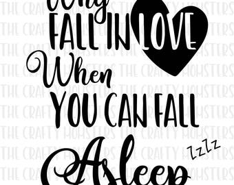 Digital Download - Why fall in love when you can fall asleep