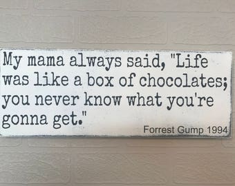 My mama always said, Life was like a box of Chocolates: Forrest Gump,  Wooden Wall Sign, Movie Quote