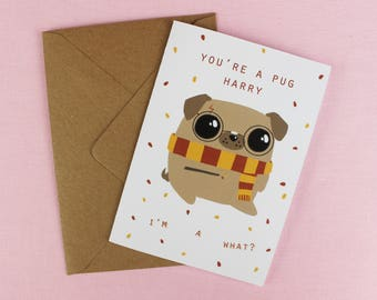 You're a Pug Harry / Harry Potter Inspired / Pug Birthday card / Card for him / Cute card / Wizard pun / Pug card / Pun Card / Cute Pug card