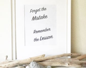 Downloadable print, Black and White, Female Inspirational Quote, Inspirational Quotes, Forget the Mistake