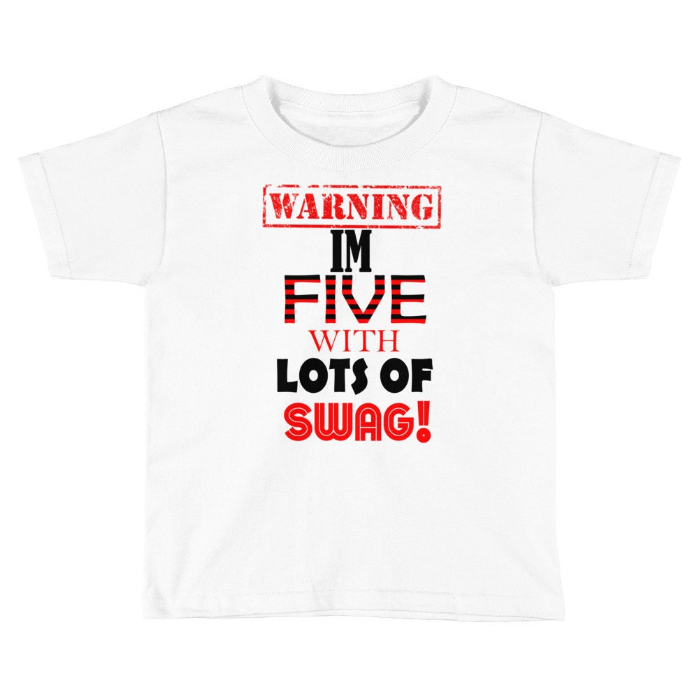 Warning Im 5 With Lots Of Swag Shirt Yearld Old 5th Birthday