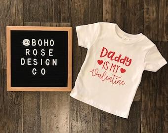 Daddy is my valentine shirt- girls Valentine's Day shirt