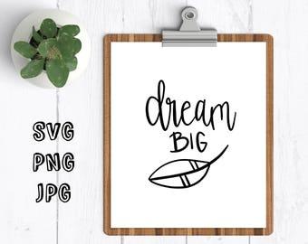 Dream big svg dream big little one dream big feather svg feather svg svgs for cricut svg for silhouette dream big design svg design cut file
