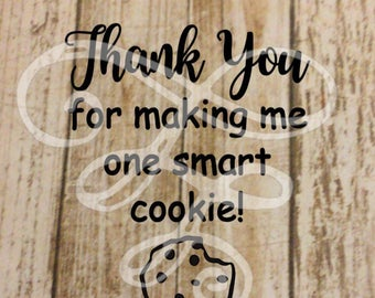 Thank You for Making Me One Smart Cookie svg, dxf, png, eps, pdf, Thanks, Cookie, Teacher Gift, Oven Mit Design