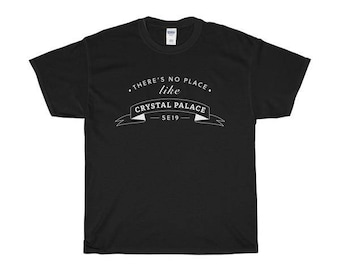 There's No Place Like Crystal Palace T-Shirts/Sweaters/Hoodies
