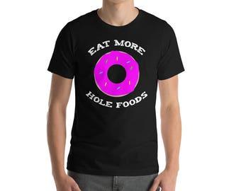 Eat More Hole Foods T-shirt-Donut Shirt-Donut Tee-Doughnut Tshirt-Foodie Gift-Breakfast Brunch Tshirt-Foodie T-Shirt-Food Lover Tee-Donut Sh