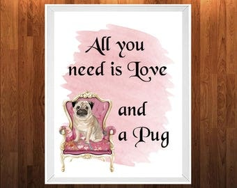 "Watercolor Wall Art ""All you Need is Love & a Pug"" - Digital Poster - Watercolor - Printable Quote Decor - Instant Download"