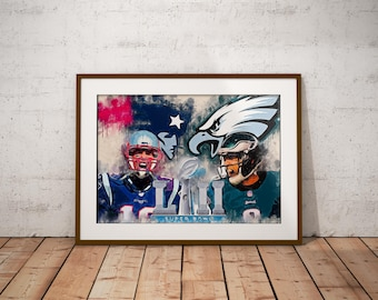 Superbowl 52 Art - Super Bowl LII - Tom Brady - Nick Foles - Superbowl - New England Patriots - Philadelphia Eagles - NFL art - decor