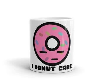 I Donut Care, Mug, Punny Mug, Funny Gift, Pink Donut Mug, Coffee Lovers, Donut Lovers, Tea Lovers, Gift for Coworker, Sassy Mug I Don't Care